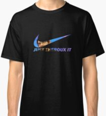 JUST THEROUX IT Classic T-Shirt