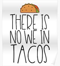 There Is No We In Tacos  Poster