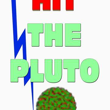 Hit the Pluto by ravana