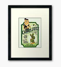 Drink Cactus Juice Framed Print