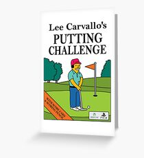 Lee Carvano's Putting Challenge  Greeting Card