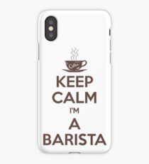 Keep calm, I'm a barista iPhone Case/Skin
