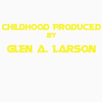 Childhood Produced by Glen A. Larson by xadrian