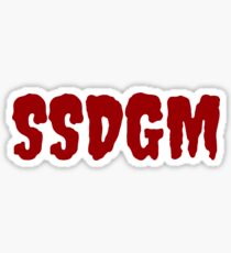 SSDGM – Stay Sexy, and Don't Get Murdered – My Favorite Murder Podcast Sticker