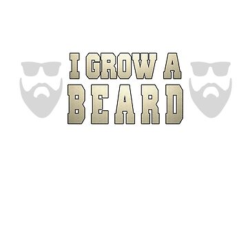 That's What I Do I Grow A Beard and Know Things Funny T-Shirt by suespak