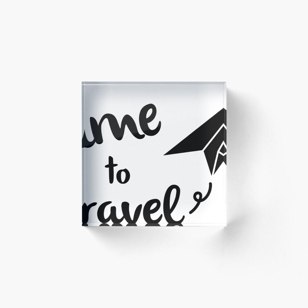 Time to travel Bloque acrílico