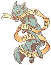 Done is Better Than Perfect by Zelaphas