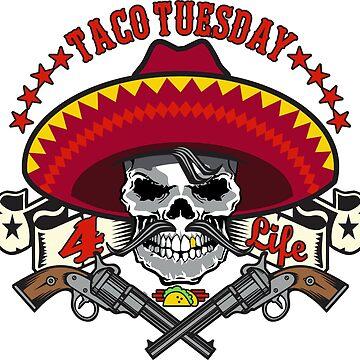 Taco Tuesday 4 Life by DavidAyala