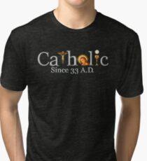 Catholic Since 33 AD T-Shirt Jesus Crucifix Eucharist Tri-blend T-Shirt