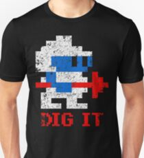 DIG IT T-Shirt