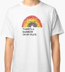 rainbow on my plate - fruits and vegetables  Classic T-Shirt