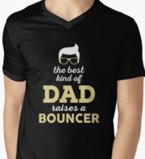 THE BEST KIND OF DAD RAISES A BOUNCER Mens V Neck T Shirt