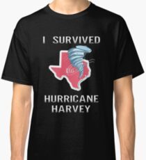 I Survived Hurricane Harvey Classic T-Shirt