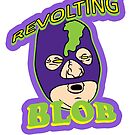 Revolting Blob by Braelove