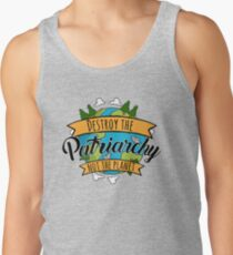 Destroy The Patriarchy Not The Planet Tank Top