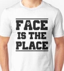 Face is the place T-Shirt
