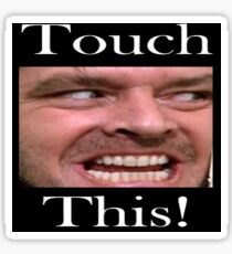 Touch This You Mother . . .   Sticker