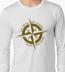 Live by the compass, not the clock Long Sleeve T-Shirt
