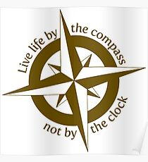 Live by the compass, not the clock Poster
