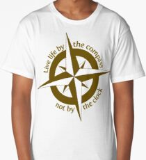 Live by the compass, not the clock Long T-Shirt