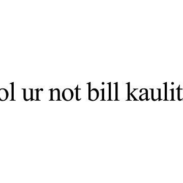 lol ur not bill kaulitz by Nobodysart