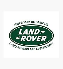 Land Rovers are Legendary Photographic Print