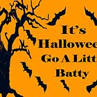 It's Halloween - Go a Little Batty!  by Chiwow-Media