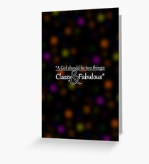A Girl Should Be Two Things: Classy & Fabulous - Inspirational Quote Greeting Card