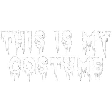 This Is My Costume by pinkbloodshop