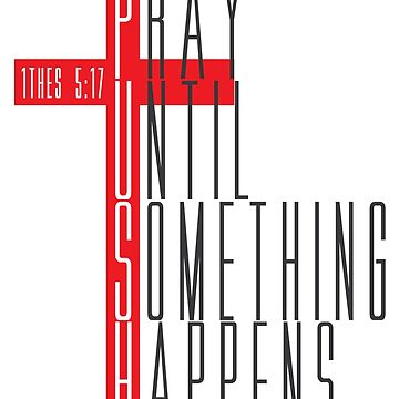 Pray Until Something Happens - PUSH by identiti