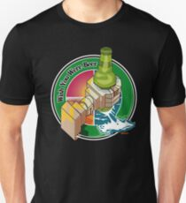 Ich wünschte, du wärst Bier Unisex T-Shirt