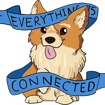 Everything is Connected Corgi by AnitoBandito
