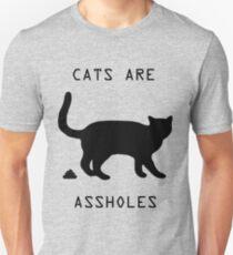 Cats are assholes Unisex T-Shirt