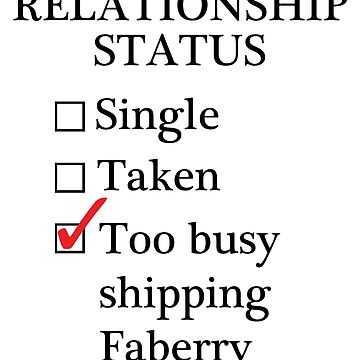 Relationship Status - Too Busy Shipping Faberry by A-Starry-Night