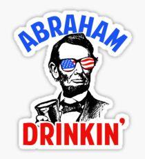 Abraham Drinkin' Sticker