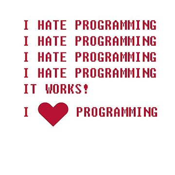 I HATE PROGRAMMING by Chackie