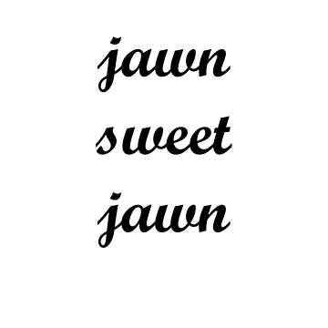 Jawn sweet jawn by itsbelen