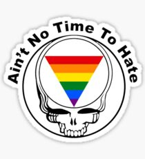 No TIme To Hate Sticker