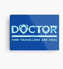 Time Travellers are Cool Metal Print