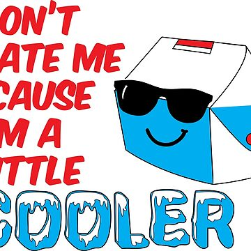 Don't Hate Me Cause I'm a Little Cooler by tarynattheseams