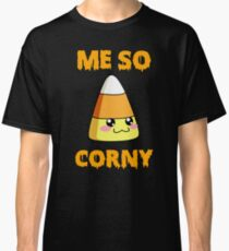 Me So Corny Funny Candy Corn Halloween Shirt Classic T-Shirt