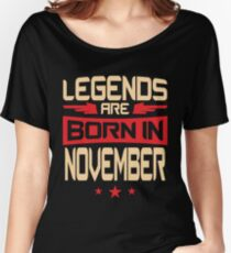 11 Legends Are Born In November Women's Relaxed Fit T-Shirt