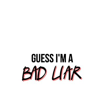 bad liar by moonlightboca