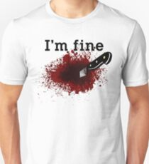 I'm Fine Bloody Wound T-Shirt