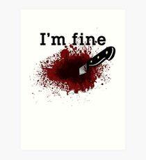 I'm Fine Bloody Wound Art Print