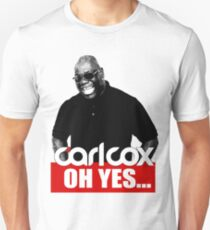 Oh Yes Carl Cox Unisex T-Shirt
