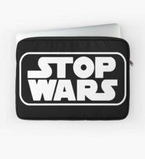 Stop Wars Laptop Sleeve