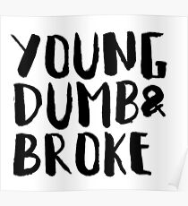 young dumb and broke Poster