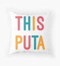 THIS PUTA Throw Pillow
