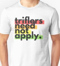 """Triflers Need Not Apply"" in Rainbow Block Text – My Favorite Murder Podcast T-Shirt"